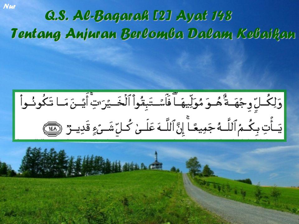 Q.S. Al-Baqarah [2] Ayat 148 Tentang Anjuran Berlomba Dalam Kebaikan